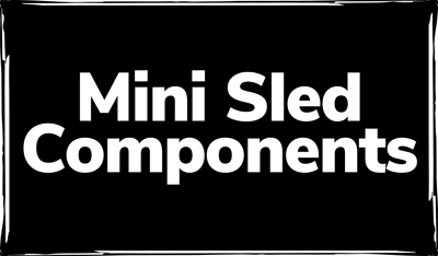 Mini Sled Components